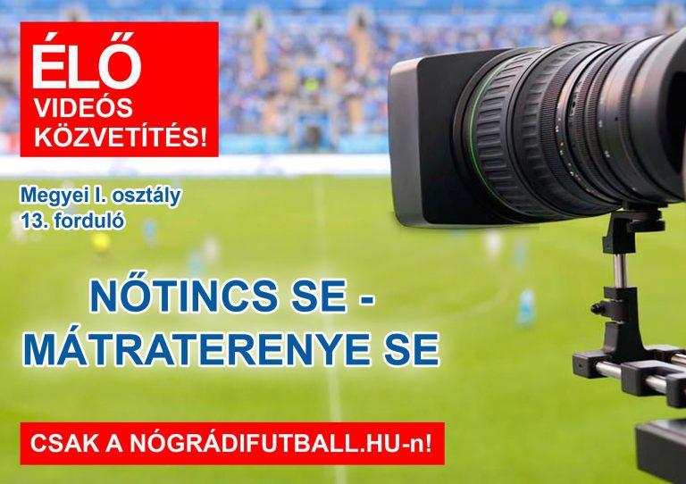 Élő videós közvetítés a Nőtincs-Mátraterenye mérkőzésről