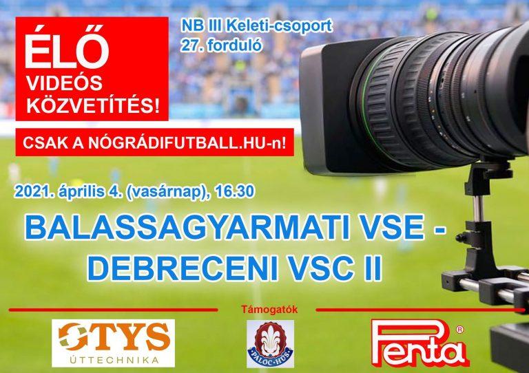 Élő videós közvetítés a BSE-DVSC II meccsről