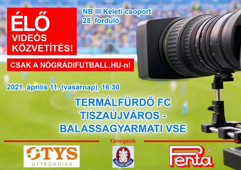 Élő videós közvetítés a Tiszaújváros-BSE meccsről