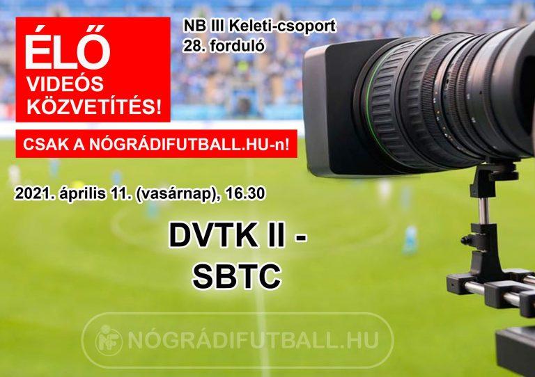 Élő videós közvetítés a DVTK II-SBTC meccsről